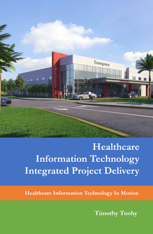 Healthcare Information Technology Integrated Project Deliver Cover